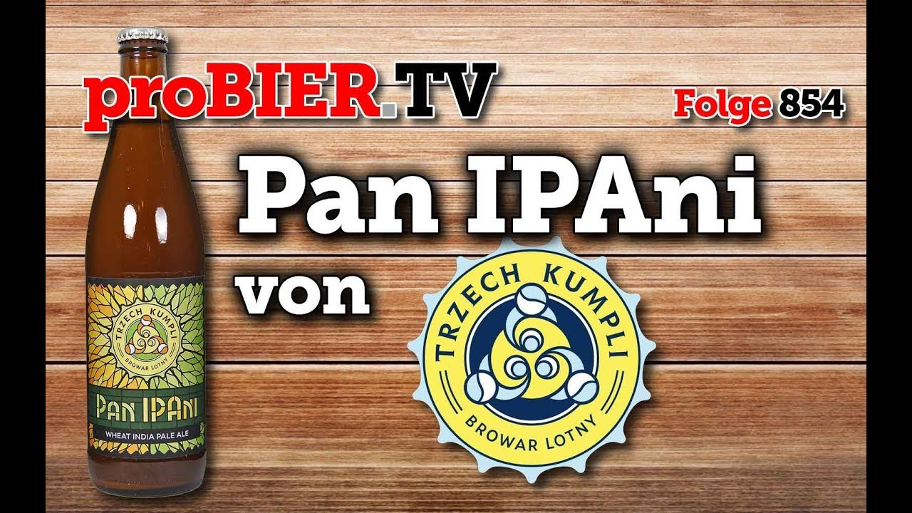 Pan IPAni von Trzech Kumpli | proBIER.TV – Craft Beer Review #854 [4K]