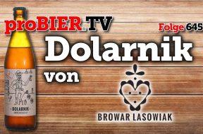 #polishbeerfriday mit dem Dolarnik von Browar Lasowiak
