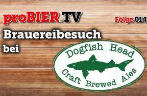 proBIER on Tour: Zu Gast bei Dogfish Head Brewery, Milton, Delaware