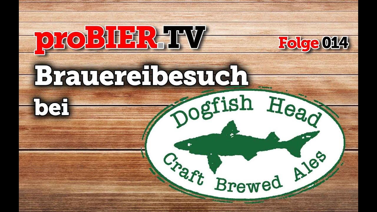 proBIER on Tour: Zu Gast bei Dogfish Head Brewery, Milton, Delaware