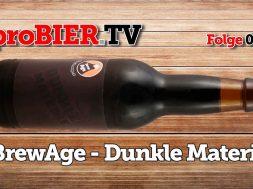"""proBIER.TV – BrewAge """"Dunkle Materie"""" – #001"""