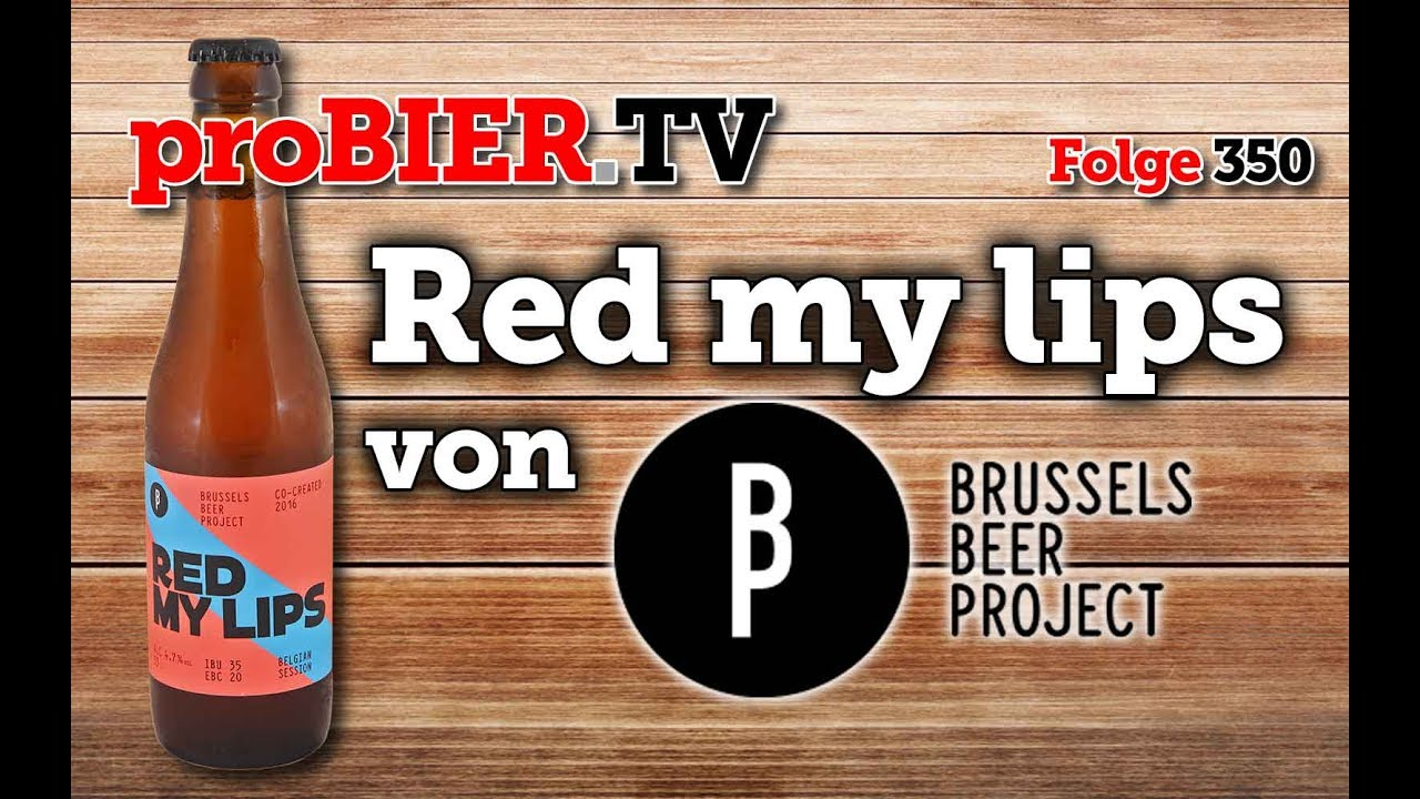 Red my Lips – das Brussels Beer Project Session IPA