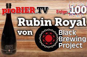 Rubin Royal vom Black Brewing Project zum Jubiläum