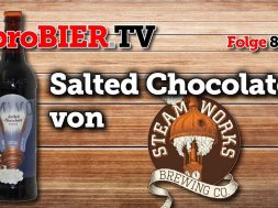 Salted Chocolate Porter von Steamworks | proBIER.TV – Craft Beer Review #819 [4K]
