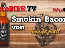 Smokin´ Bacon aus Vorarlberg – Hops & Malt