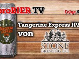 Tangerine Express IPA von Stone | proBIER.TV – Craft Beer Review #620 [4K]
