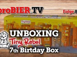 UNBOXING Tiny Rebel Birthday Box | proBIER.TV – Craft Beer Review #844 [4K]