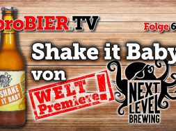 Weltpremiere: Shake it Baby – Next Level Brewing