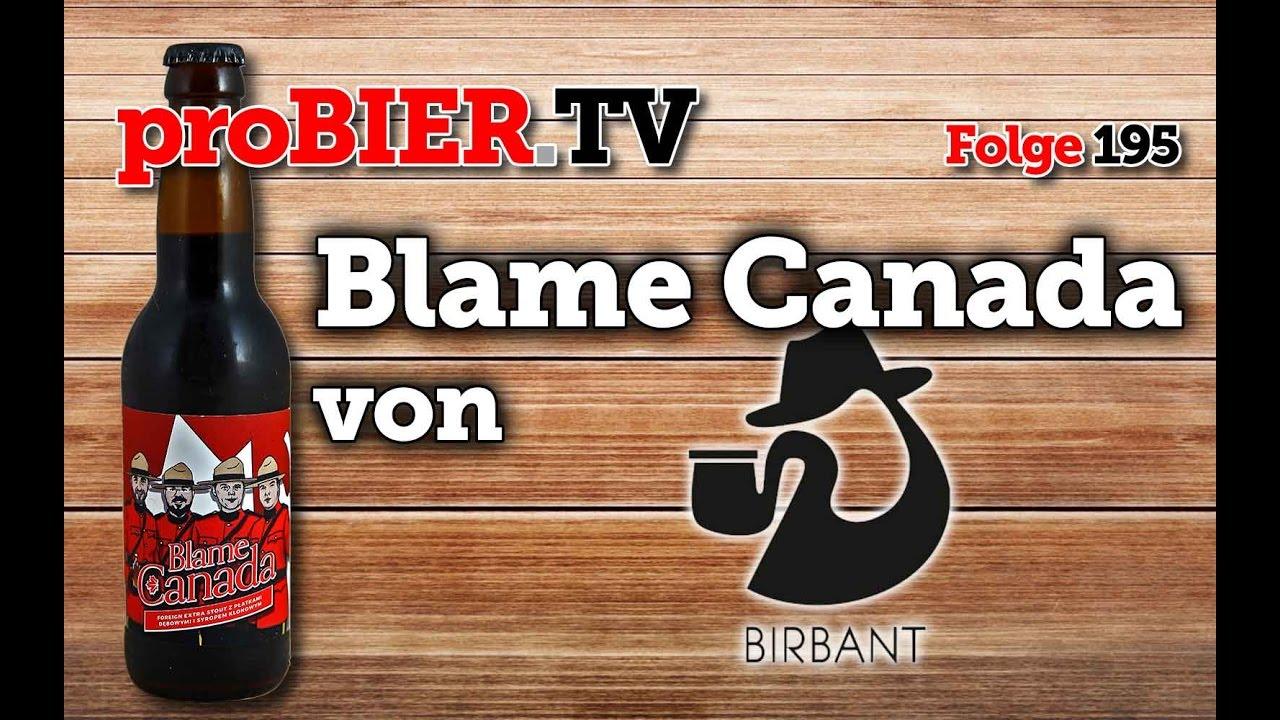 Wer ist schuld am guten Bier? Blame Canada! Birbant!
