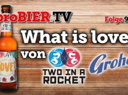 What is love? von Two in a Rocket/Grohe Bier | proBIER.TV – Craft Beer Review #954 [4K]