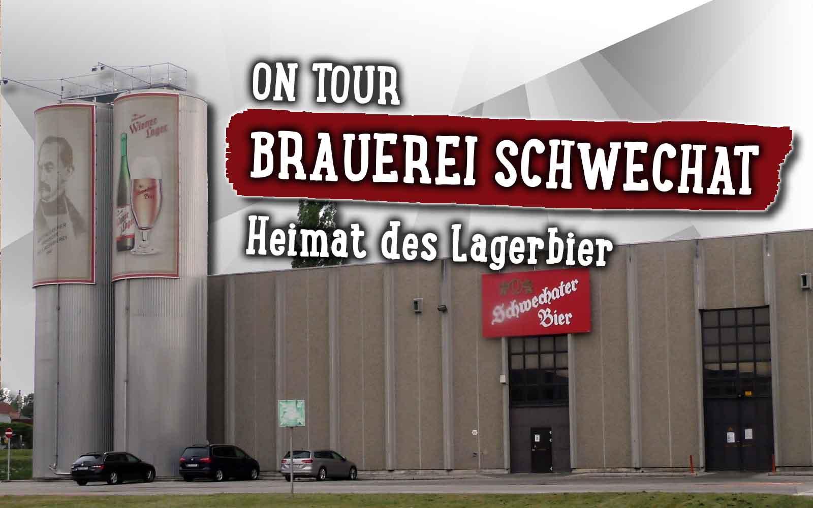 ON TOUR | Besuch bei der Brauerei Schwechat