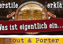 Was ist eigentlich ein: Stout & Porter? | Bierstile erklärt #003