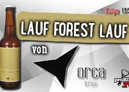 Lauf, Forest, Lauf von Orca Brau | Craft Bier Verkostung #1352