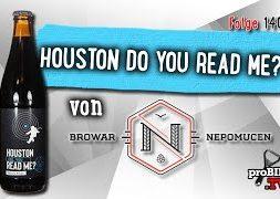 Houston Do You Read Me? von Nepomucen | Craft Bier Verkostung #1402