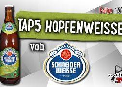 TAP 5 Hopfenweisse von Schneider Weisse | Craft Bier Verkostung #1375