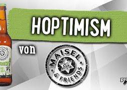 Hoptimism von @MaiselAndFriends | Craft Bier Verkostung #1488