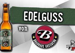 Edelguss vom Brauhaus Gusswerk | Craft Bier Verkostung #1506