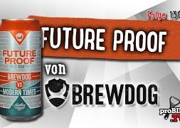 Future Proof von Brewdog / Modern Times | Craft Bier Verkostung #1308