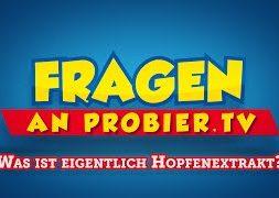 Fragen an proBIER.TV #05 – Was ist eigentlich Hopfenextrakt?