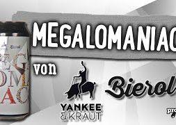 Megalomaniac von Yankee&Kraut x Bierol | Craft Bier Verkostung #1577