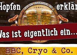 Was ist eigentlich ein: BBC, Cryo & Incognito Hopfen? | Hopfen erklärt #005